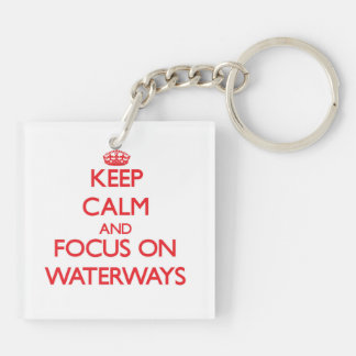Keep Calm and focus on Waterways Square Acrylic Keychain