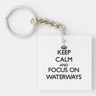 Keep Calm and focus on Waterways Square Acrylic Key Chain
