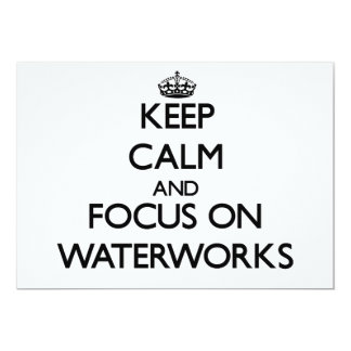 Keep Calm and focus on Waterworks Custom Announcement