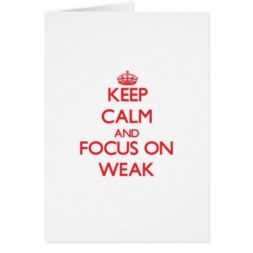Keep Calm and focus on Weak Card