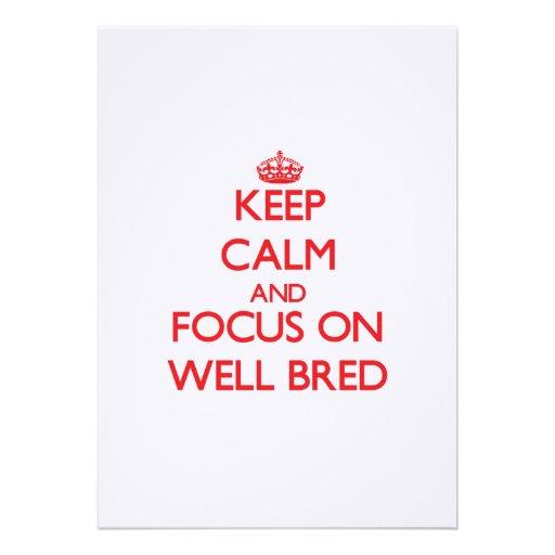 Keep Calm and focus on Well-Bred Custom Invitation