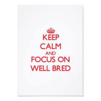 Keep Calm and focus on Well-Bred Custom Invitation