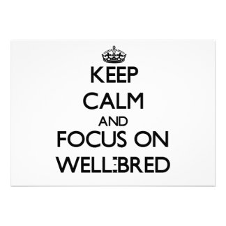 Keep Calm and focus on Well-Bred Card