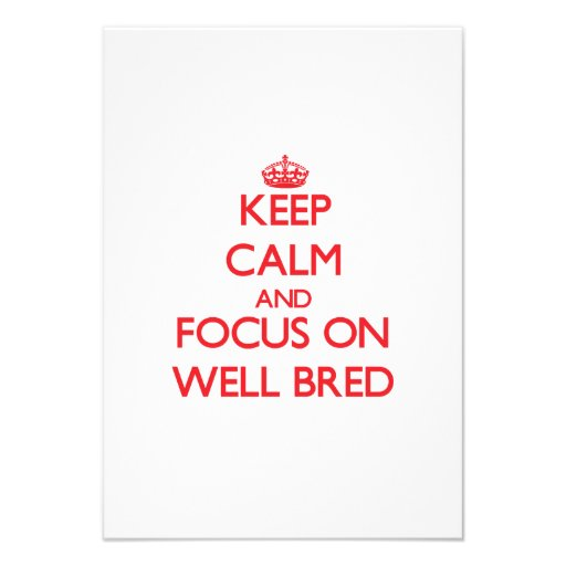 Keep Calm and focus on Well-Bred Personalized Announcement