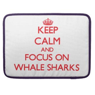 Keep calm and focus on Whale Sharks Sleeve For MacBook Pro