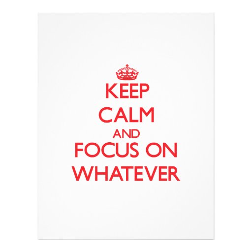 Keep Calm and focus on Whatever Full Color Flyer