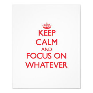 Keep Calm and focus on Whatever Flyer Design