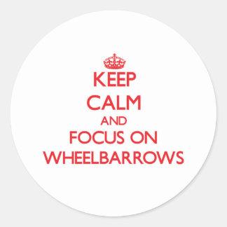 Keep Calm and focus on Wheelbarrows Stickers