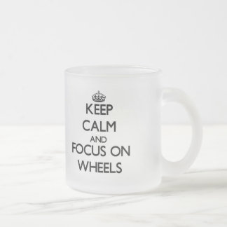 Keep Calm and focus on Wheels Frosted Glass Mug