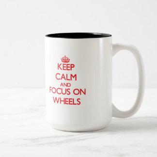 Keep Calm and focus on Wheels Coffee Mugs