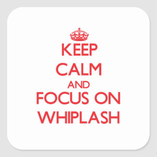 Keep Calm and focus on Whiplash Square Sticker