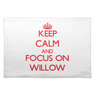 Keep Calm and focus on Willow Place Mat
