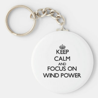 Keep Calm and focus on Wind Power Basic Round Button Key Ring