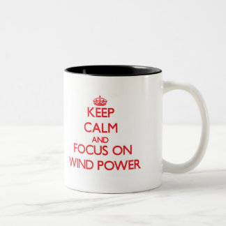 Keep Calm and focus on Wind Power Two-Tone Mug