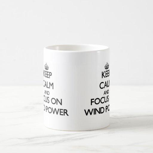 Keep Calm and focus on Wind Power Coffee Mugs