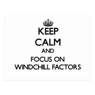 Keep Calm and focus on Windchill Factors Postcards