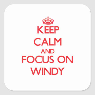 Keep Calm and focus on Windy Square Sticker