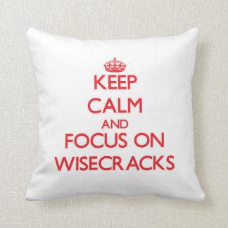 Keep Calm and focus on Wisecracks Pillows