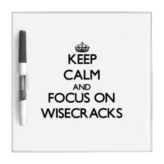 Keep Calm and focus on Wisecracks Dry-Erase Board