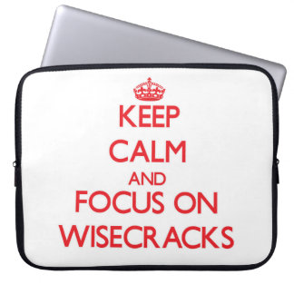 Keep Calm and focus on Wisecracks Laptop Sleeves