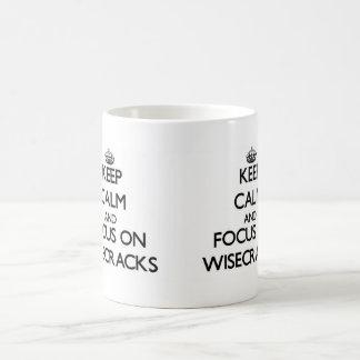 Keep Calm and focus on Wisecracks Coffee Mugs