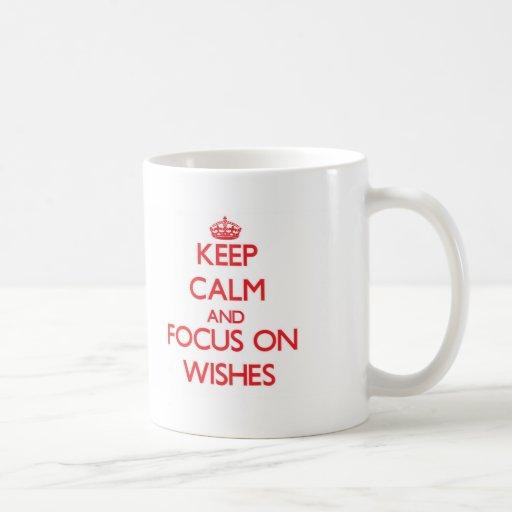 Keep Calm and focus on Wishes Coffee Mugs