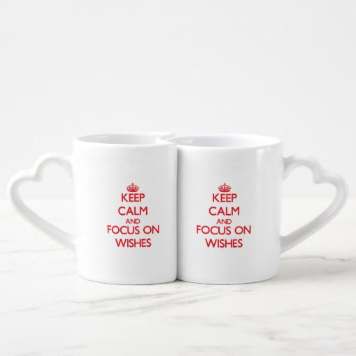 Keep Calm and focus on Wishes Couples Mug