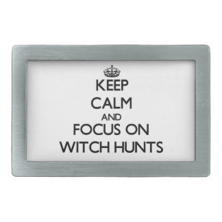 Keep Calm and focus on Witch Hunts Rectangular Belt Buckle