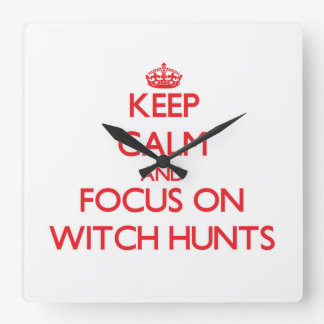 Keep Calm and focus on Witch Hunts Wall Clock