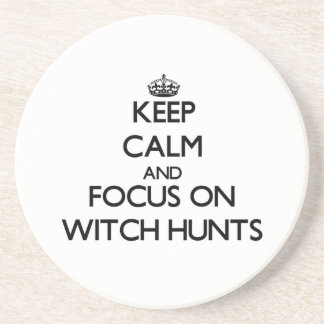 Keep Calm and focus on Witch Hunts Coaster
