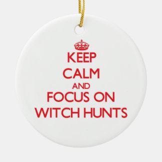 Keep Calm and focus on Witch Hunts Christmas Ornaments