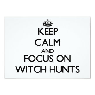 Keep Calm and focus on Witch Hunts Personalized Invite