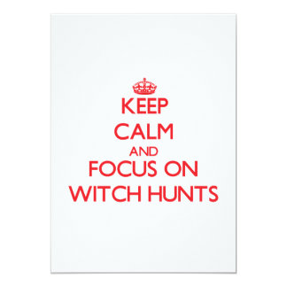 Keep Calm and focus on Witch Hunts 13 Cm X 18 Cm Invitation Card