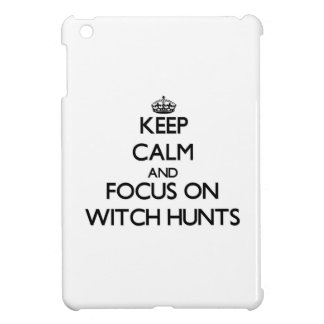Keep Calm and focus on Witch Hunts iPad Mini Cover