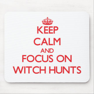 Keep Calm and focus on Witch Hunts Mouse Pads