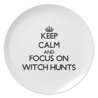 Keep Calm and focus on Witch Hunts Party Plates