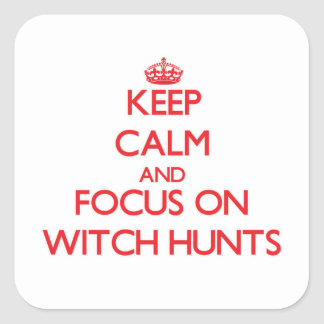 Keep Calm and focus on Witch Hunts Stickers
