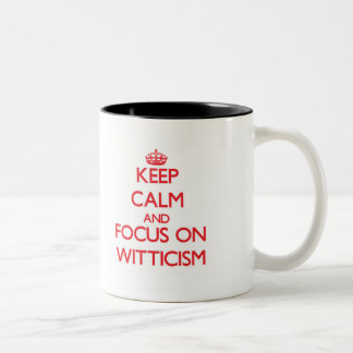 Keep Calm and focus on Witticism Mugs
