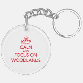 Keep Calm and focus on Woodlands Double-Sided Round Acrylic Key Ring