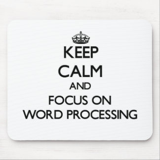 Keep Calm and focus on Word Processing Mousepad