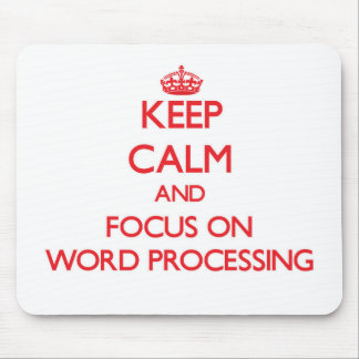 Keep Calm and focus on Word Processing Mousepads
