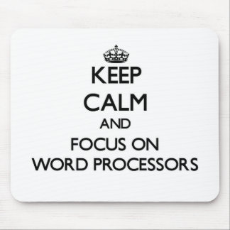 Keep Calm and focus on Word Processors Mousepad