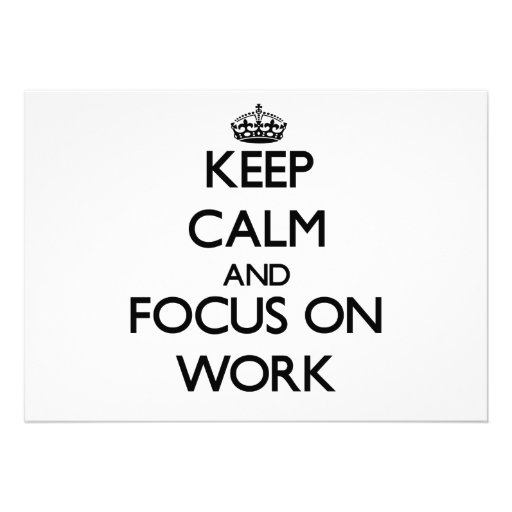 Keep Calm and focus on Work Cards