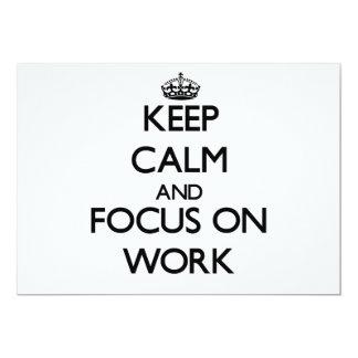 "Keep Calm and focus on Work 5"" X 7"" Invitation Card"