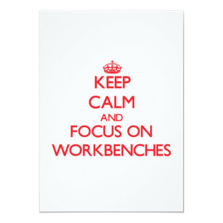 Keep Calm and focus on Workbenches 13 Cm X 18 Cm Invitation Card