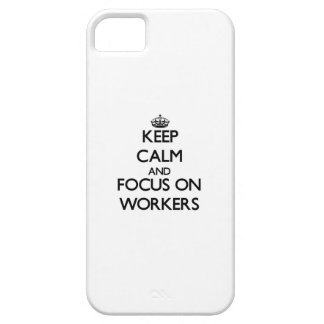 Keep Calm and focus on Workers iPhone 5 Covers