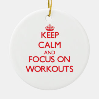 Keep Calm and focus on Workouts Christmas Tree Ornaments