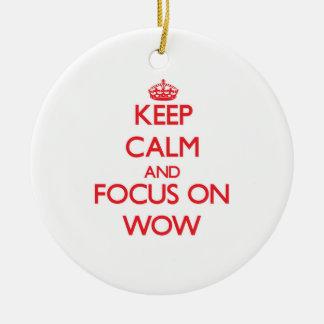 Keep Calm and focus on Wow Christmas Ornaments