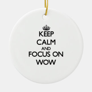 Keep Calm and focus on Wow Christmas Tree Ornament
