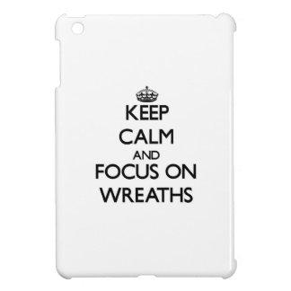 Keep Calm and focus on Wreaths Cover For The iPad Mini